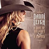 A Shot of Whiskey and a Prayer / Danni Leigh (2001)