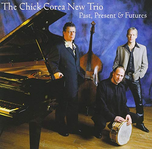 Past, Present & Futures/Chick Corea New Trio