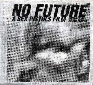 NO FUTURE~A SEX PISTOLS FILM