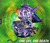 ONE LIFE、ONE DEATH