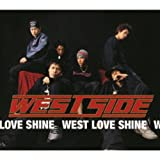 WEST LOVE SHINE