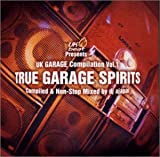 TRUE GARAGE SPIRITS Compiled and Non-Stop Mixed by dj ajapai