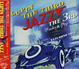 LUPIN THE THIRD JAZZ〜the 3rd〜