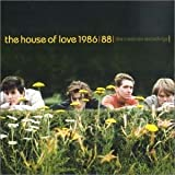 1986-88: The Creation Recordings / THE HOUSE OF LOVE (2001)