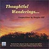 Thoughtful Wanderings: Compositions by Douglas Hill