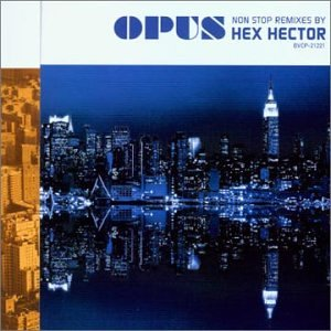 OPUS~non-stop remixes by Hex Hector