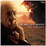 Sir Malcolm Arnold: The Collection