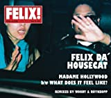 Madame Hollywood / Felix Da Housecat (2002)