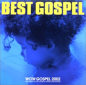 WOW Gospel 2002-The Year's30 Top Gospel Artists And Songs