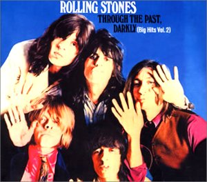 The Rolling Stones/Through The Past, Darkly