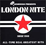 LONDON NITE 01~ALL-TIME REAL GREATEST HITS~