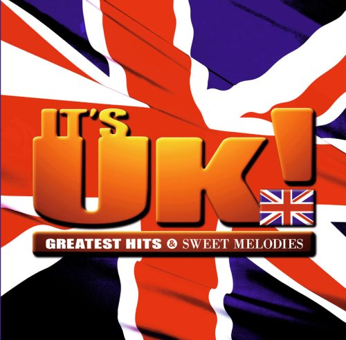 IT'S UK!-GREATEST HITS&SWEET MELODIES