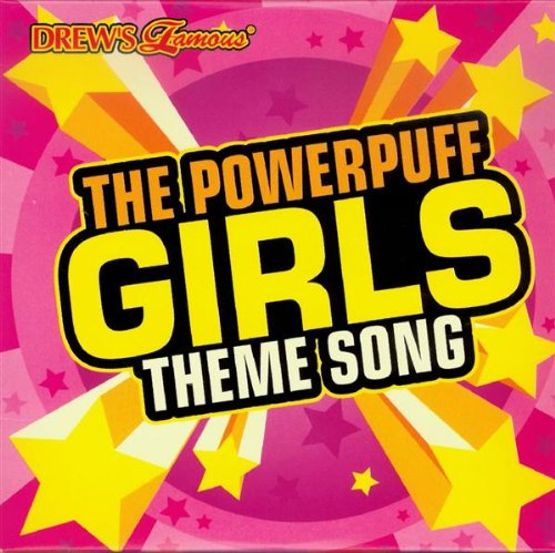 Drew's Famous Powerpuff Girls Theme Song