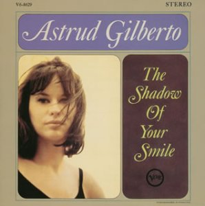 The Shadow of Your Smile / Astrud Gilberto (Verve)