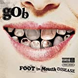 Foot In Mouth Disease / Gob (2003)