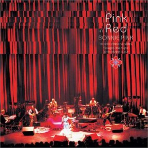"『Pink in Red -Bonnie Pink LIVE 2003 ""Tonight,THE Night"" at AKASAKA BLITZ""-』 Open Amazon.co.jp"