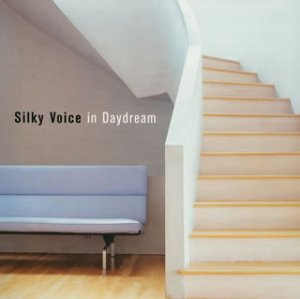JAZZYな歌姫たち~Silky Voiceをあなたに(1)Silky Voice in Daydream