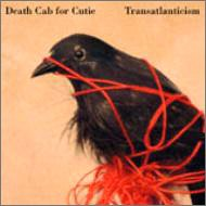 Transatlanticism / Death Cab for Cutie