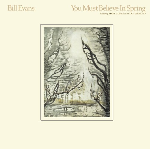 You Must Believe in Spring: : Bill Evans