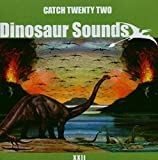 Dinosaur Sounds / Catch 22 (2003)