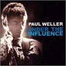 Under the Influence: Paul Weller