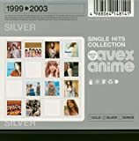 SINGLE HITS COLLECTION〜Best Of avex anime〜SILVER(CCCD)