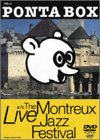 PONTA BOX LIVE AT THE MONTREUX JAZZ FESTIVAL