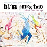 ♪Take It from the Top [FROM US] [IMPORT]Bob James Trio