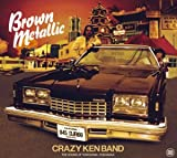 Brown Metallic / CRAZY KEN BAND (2004)