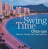 "SWING TIME Ohta-san""Ukulele Jazz""Best Selection"