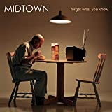 Forget What You Know / MIDTOWN (2004)