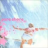 PURE SHORE~presented by PIKO