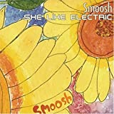 SHE LIKE ELECTRIC / smoosh (2004)