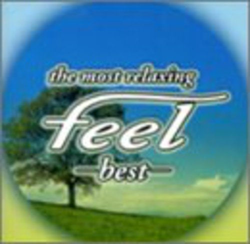フィール・ベスト~the most relaxing~feel best