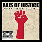 Axis Of Justice: Concert Series, Vol. 1