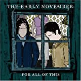 For All of This / the early november (2002)