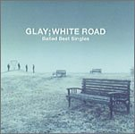 WHITE ROAD-Ballad Best Singles-