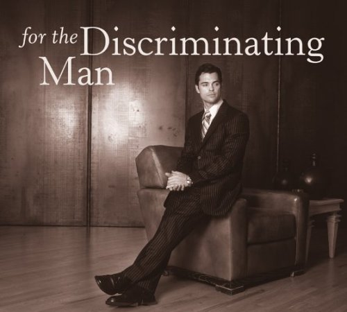 For the Discriminating Man