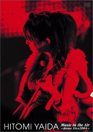 HITOMI YAIDA Music in the Air~dome live 2004~ [DVD]