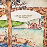 SEEDS TO GROW