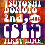 TSUYOSHI DOMOTO 2nd LIVE [si:] ~FIRST LINE~ (通常版)