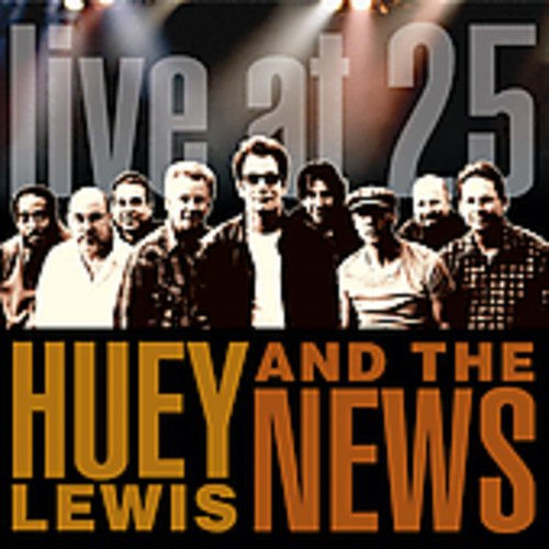Huey Lewis & The News/Live At 25