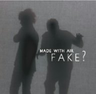 FAKE? - MADE WITH AIR