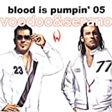 Blood Is Pumpin' 2005