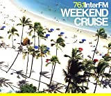 InterFM?gWEEKEND CRUISE?h