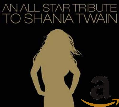 Various Artists 「An All Star Tribute to Shania Twain」 [COMPILATION] [FROM US] [IMPORT] (2005)