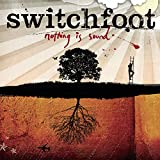 Nothing Is Sound / Switchfoot