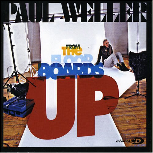 Paul Weller/From the Floorboards Up EP