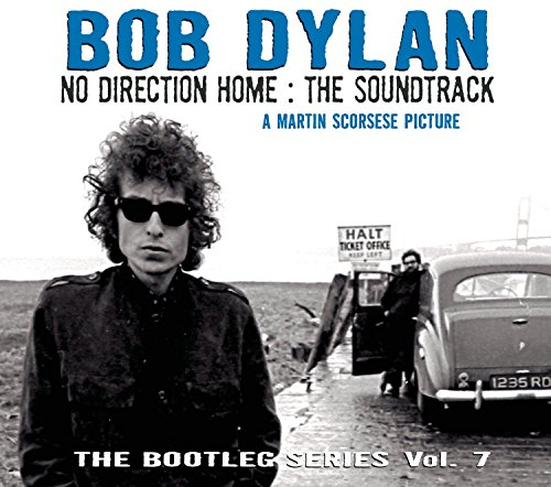Bob Dylan/The Bootleg Series, Vol. 7: No Direction Home - The Soundtrack