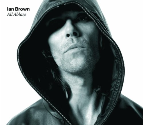 Ian Brown/All Ablaze